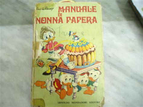nonna papera cucina il manuale di nonna papera vittoria in cucina