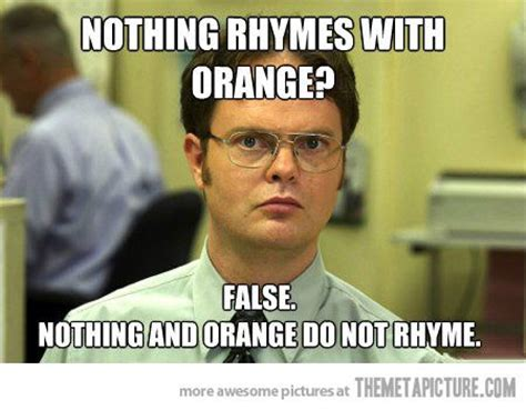 What Rhymes With Office nothing rhymes with orange dwight meme regional manager