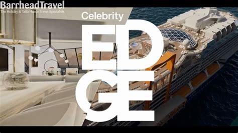 celebrity edge reveal video celebrity edge cruise ship reveal 2018 youtube