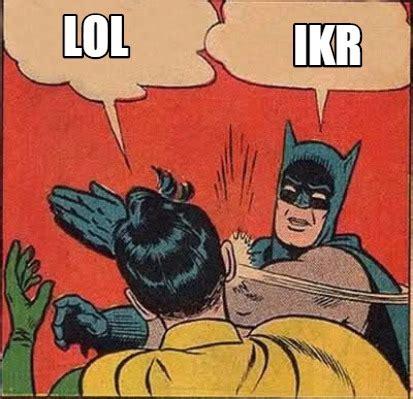Lol Meme Generator - meme creator lol ikr meme generator at memecreator org