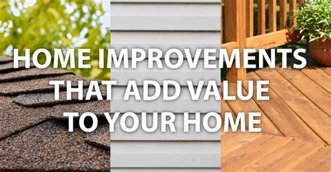These Home Improvements Add Value Home Improvements That Add Value To Your Home