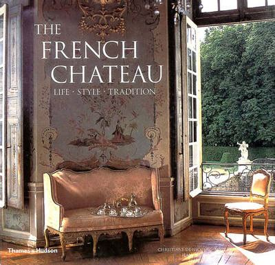 your is my chateau books the chateau style tradition book by