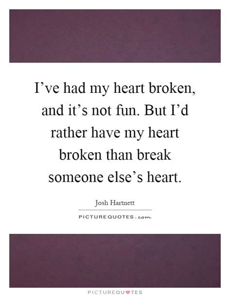 Broken Quotes I D by I Ve Had My Broken And It S Not But