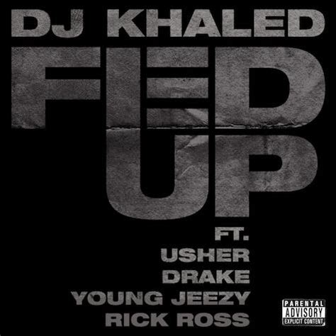 download dj khaled fed up remix mp3 dj khaled fed up feat drake usher young jeezy rick