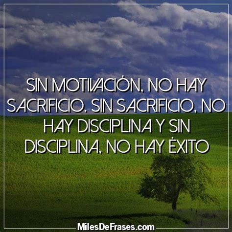 Imagenes Motivacion Sin Frases | sin motivaci 243 n no hay sacrificio sin sacrificio no hay