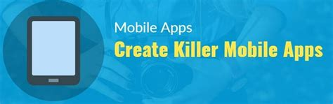 make your own mobile app 5 easy steps to creating your own mobile app best mobile
