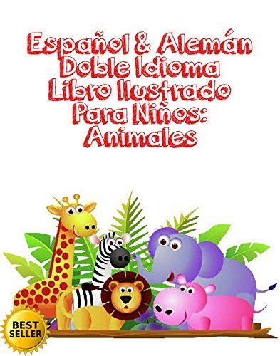 descargar pdf espa 241 ol alem 225 n doble idioma libro ilustrado para ni 241 os animales espa 241 ol