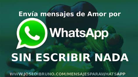 imagenes de amor para mi wasap env 237 a mensajes de amor por whatsapp sin escribir nada