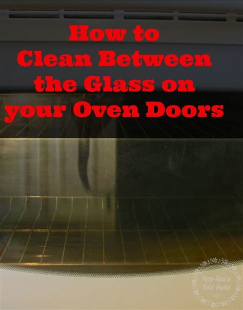 How To Clean Glass Door On Oven by How To Clean Glass Oven Doors New House New Home