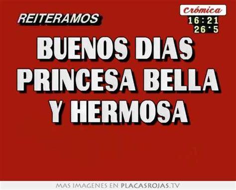 imagenes buenos dias hermosa buenos dias princesa bella y hermosa placas rojas tv