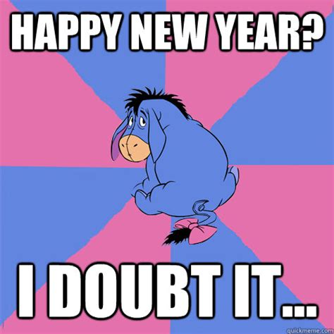 Happy New Year Meme - eeyore meme memes