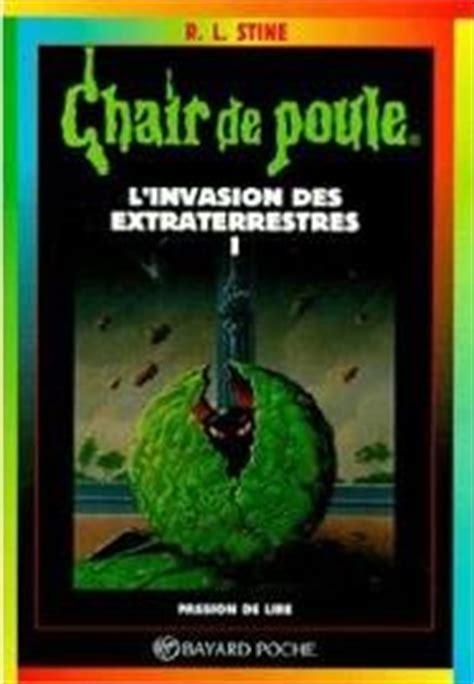Chair De Poule Tome 55 L Invasion Des Extraterrestres 1