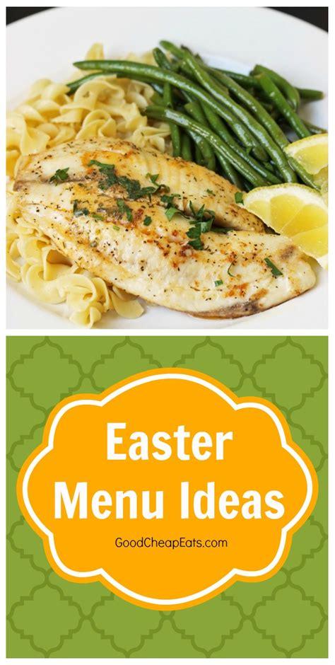 easter menu ideas good cheap eats