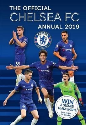 the official chelsea annual 1911287036 the official chelsea fc annual 2019 grange communications 9781912595044