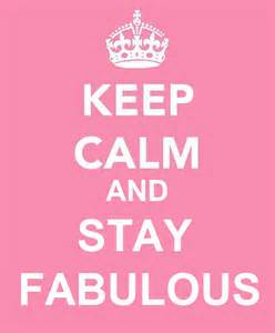 Keep calm and stay fabulous by tespeon on deviantart