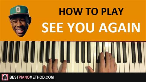 tutorial piano when i see you again how to play tyler the creator see you again piano