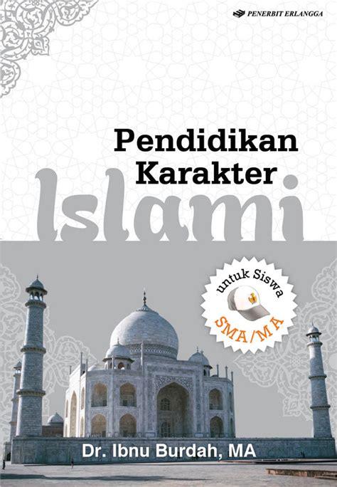 Buku Pendidikan Karakter Perspektif Islam pendidikan karakter islami sma ma emir
