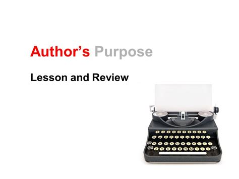 s purpose review author s purpose lesson and review ppt