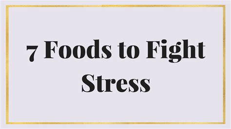 7 Foods To Combat Stress by 7 Foods To Fight Stress Marlowe