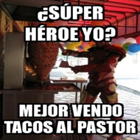 Tacos Al Pastor Meme - meme personalizado 191 s 250 per h 233 roe yo mejor vendo tacos al