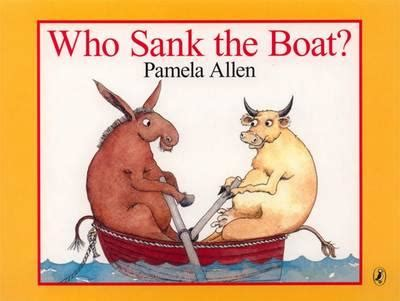 who sank the boat booktopia who sank the boat by pamela allen