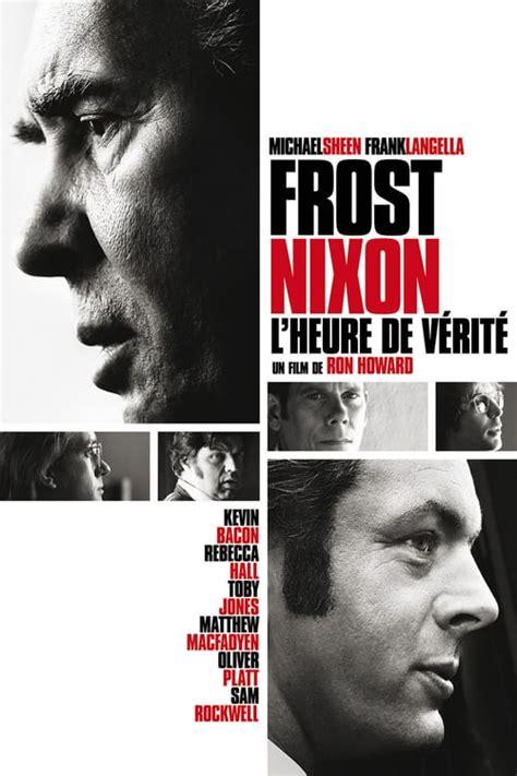 regarder vf l heure de la sortie en ligne regarder tout les films en streaming gratuitement frost nixon l heure de v 233 rit 233 film en streaming vf