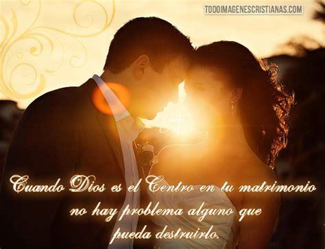 imagenes con mensajes cristianos sobre el matrimonio im 225 genes cristianas con frases sobre el matrimonio