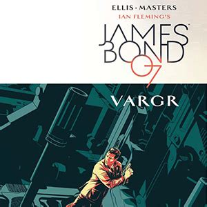 james bond 07 vargr comic review james bond vol 1 vargr geek syndicate