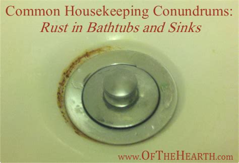 common housekeeping conundrums rust  bathtubs  sinks   remove rust diy cleaning