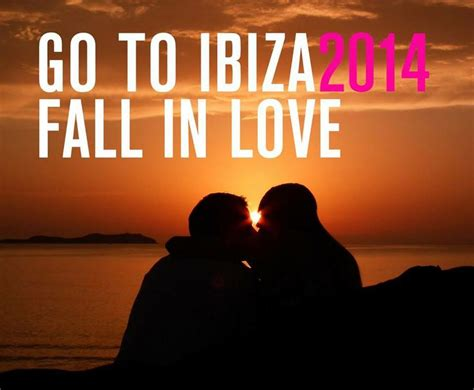 Ibiza Meme - go to ibiza fall in love