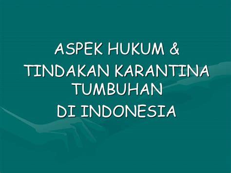 Hukum Persaingan Usaha Di Indonesia 1 aspek hukum dan tindakan karantina tumbuhan di indonesia
