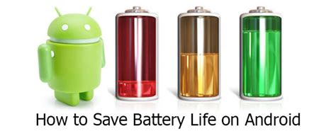 how to save battery android how to save battery on android to move like the duracell bunny