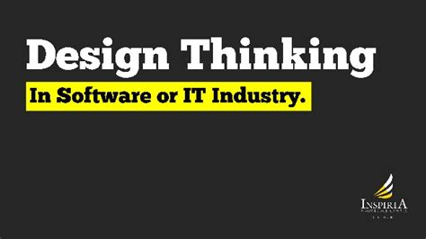 design thinking software design thinking in software and it industry