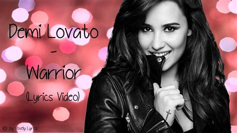 what is demi lovato s warrior song about demi lovato warrior lyrics youtube