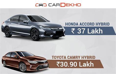 Toyota Delhi Showroom The Hybrid War Honda Accord Vs Toyota Camry