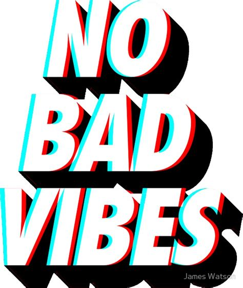 No Bad Vibes quot no bad vibes quot stickers by watson redbubble