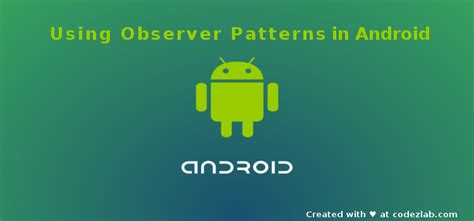 Pattern Observer Android | using observer pattern in android codezlab