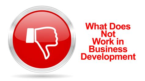 not working what did not work in business development ii the closers