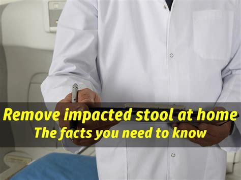 how to remove impacted stool at home best stool softener
