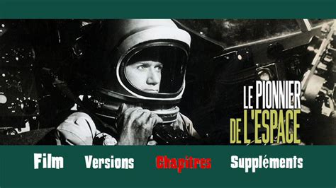 le film les pionniers de l espace pionnier de l espace le artus films
