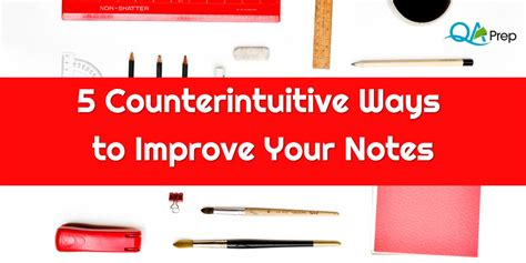 21 ways to your productivity improve your craft get published a field guide for writers books 5 counterintuitive ways to improve your notes qa prep