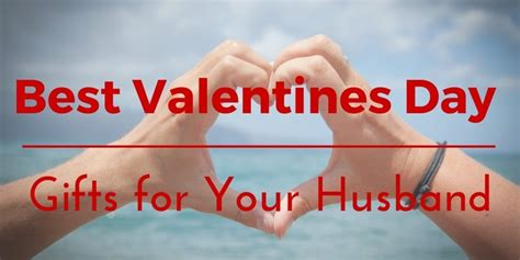 Images Of Good Valentines Day Gifts For Husband
