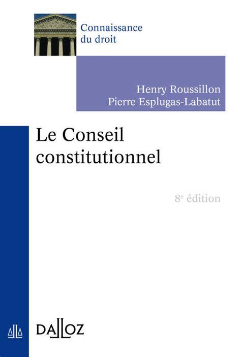 si鑒e du conseil constitutionnel livre le conseil constitutionnel 8e 233 d