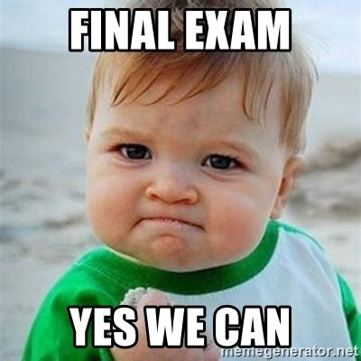 Yes We Can Meme - final exam yes we can victory baby meme generator