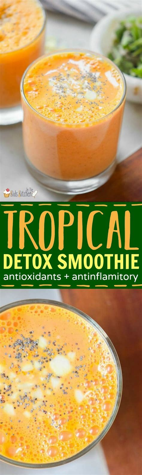 Detox Smoothie Tropical Smoothie Recipe by Quot Morning Quot Tropical Detox Smoothie In The Kitchen