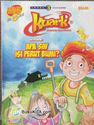 Komik Sains Kuark Level 1 Edisi 4 Tahun Xiii Soal Olimpiade Sains Os bukukita komik sains kuark level 3 tahun ke v edisi