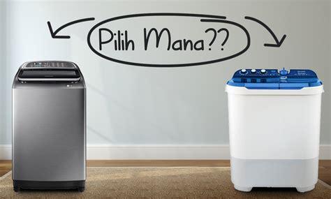 Mesin Cuci 1 Tabung Kecil pilihan antara mesin cuci 2 tabung dan mesin cuci 1 tabung