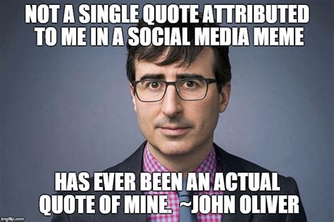 John Oliver Memes - jo quotes imgflip