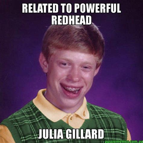 Julia Meme - related to powerful redhead julia gillard aussie bad