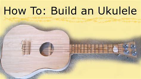 how to build your own ukulele
